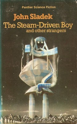 Cover of John Sladek's book 'The Steam-Driven Boy'